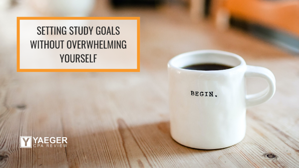 Setting Study Goals without Overwhelming Yourself
